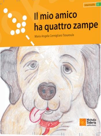 Il mio amico ha quattro zampe - Συγγραφέας:Maria Angela Cernigliaro Tsouroula - Εκδόσεις:Σιδέρης Μιχάλης