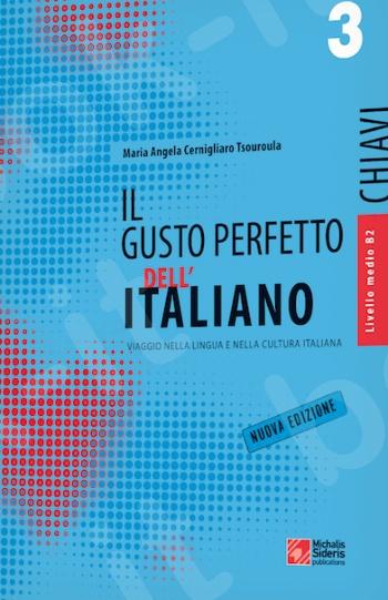 Il Gusto Perfetto dell' Italiano 3 - Chiavi (medio-avanzato) - Συγγραφέας:Aristotele Sdrolias - Εκδόσεις:Σιδέρης Μιχάλης