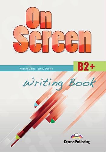 On Screen B2+ - Writing Book(Μαθητή)