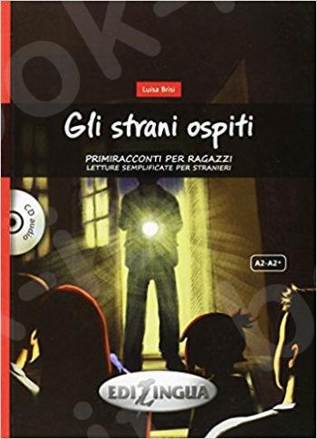 Primiracconti Per Ragazzi: Gli Strani Ospiti + CD Audio (A2/A2+) (Italian Edition)