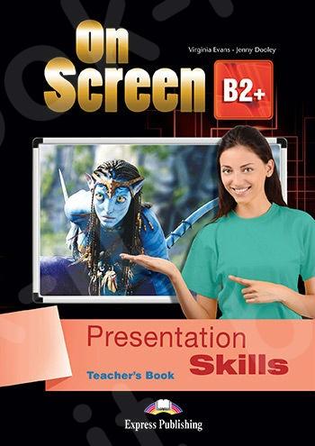 On Screen B2+ - Presentation Skills - Teacher's Book With Key