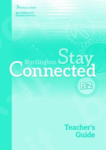 Burlington Stay Connected B2 - Teacher's Guide (Καθηγητή)