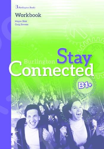Burlington Stay Connected B1+ - Workbook (Βιβλίο Ασκήσεων)