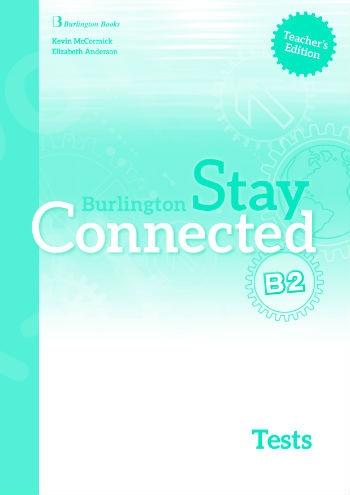 Burlington Stay Connected B2 - Teacher's Testbook (Καθηγητή)