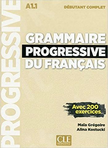 Grammaire progressive du francais débutant A1.1(1CD audio MP3+200 EXERCICES) (French Edition) Updated