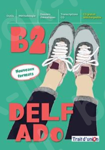Delf Ado(B2)NOUVEAU, Livre de l'élève2020