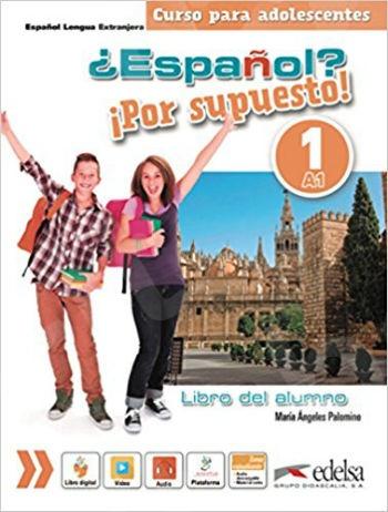 Espanol Por supuesto!: Libro del alumno 1 (A1) (Βιβλίο του μαθητή)