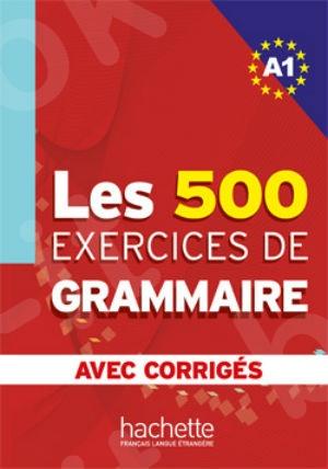 Les 500 Exercices Grammaire A1 Livre + corrigés intégrés