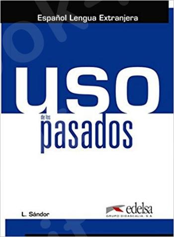 USO De Los Pasados: Libro Del Alumno (A1-C1)(Βιβλίο Μαθητή)