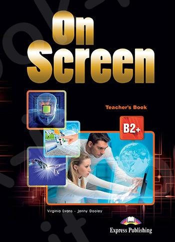 On Screen B2+ - Teacher's Book   (Βιβλίο Καθηγητή)  - Revised