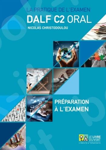 DALF C2 Oral ΣΕΤ(Annales 2005 - 2013 + Préparation à l'examen)(+ MP3)
