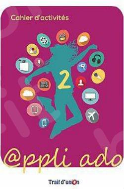 APPLI ADO 2 - Cahier D'activites (Bιβλίο Ασκήσεων)