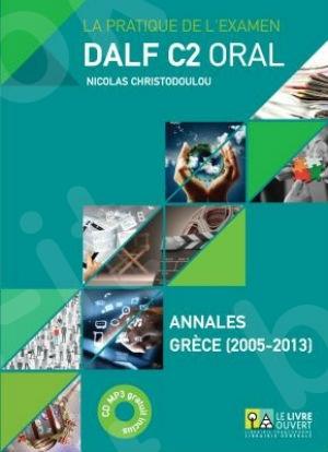 Dalf C2 Oral - Annales 2005 - 2013 (CD MP3 gratuit inclus)