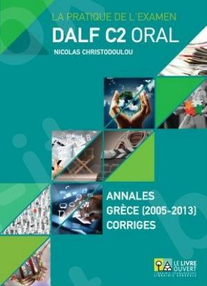 Dalf C2 Oral - Corrigés(Annales 2005 - 2013)
