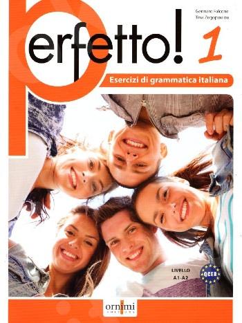 Perfetto! 1 Esercizi di grammatica italiana A1-A2