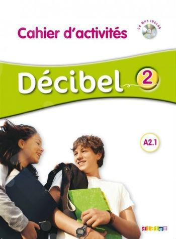 Décibel 2(A2.1) - Cahier d'activités + CD audio (Βιβλίο Ασκήσεων Μαθητή με Audio CD)