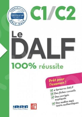 Le DALF 100% réussite C1/C2 - Livre de l'élève(+CD) (Βιβλίο Μαθητή)