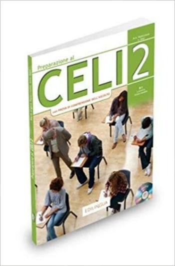 Preparazione al Celi: Celi 2 (con Prova di Comprensione dell'Ascolto) + CD)(Βιβλίο Μαθητή) 2018