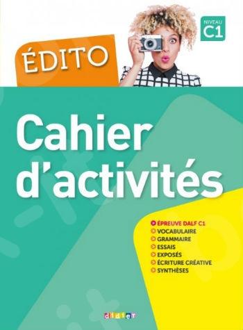 Edito (C1) - Cahier d'activités + CD audio (Βιβλίο Ασκήσεων Μαθητή με Audio CD)