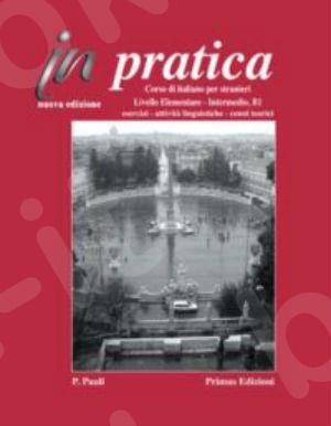 In pratica – Elementare / Intermedio Libro di esercizi grammaticali(Βιβλίο Γραμματικής Μαθητή)