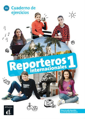 Reporteros Internacionales 1:Cuaderno de EjerciciosAlumno (Βιβλίο Ασκήσεων)
