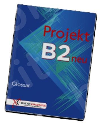 Projekt B2 neu - Glossar (Γλωσσάριο)