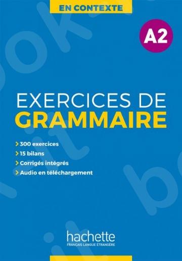 En Contexte : Exercices de grammaire A2 + audio MP3 + corrigés(Βιβλίο γραμματικής + Audio mp3 & Λύσεις )
