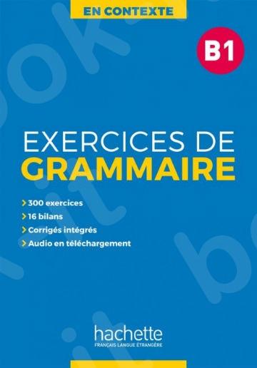 En Contexte : Exercices de grammaire B1 + audio MP3 + corrigés(Βιβλίο γραμματικής + Audio mp3 & Λύσεις )