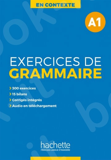 En Contexte : Exercices de grammaire A1 + audio MP3 + corrigés(Βιβλίο γραμματικής + Audio mp3 & Λύσεις )