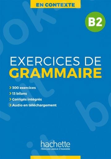 En Contexte : Exercices de grammaire B2 + audio MP3 + corrigés(Βιβλίο γραμματικής + Audio mp3 & Λύσεις )