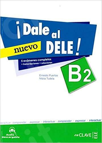 Dale al DELE B2(+ Audio Descargable)(Μαθητή)
