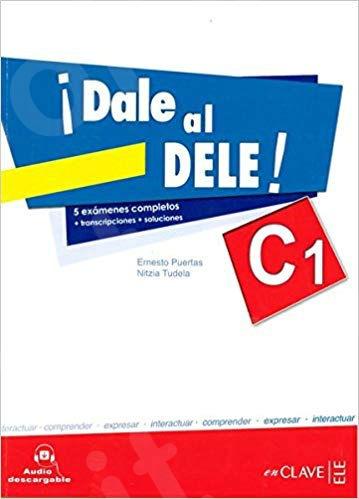 Dale al DELE C1(+ Audio Descargable)(Μαθητή)