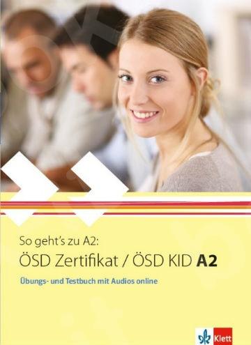 So geht's zu A2: ÖSD Zertifikat / ÖSD KID A2, Übungs- & Testbuch mit Audios online(Βιβλίο Ασκήσεων & τεστ)
