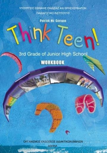 Αγγλικά Γ' Γυμνασίου (THINK TEEN) Προχωρημένοι : Τετράδιο Εργασιών – Εκδόσεις Οργανισμός (Ο.Ε.Δ.Β)