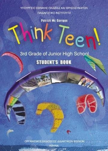 Αγγλικά Γ' Γυμνασίου (THINK TEEN) Προχωρημένοι (Βιβλίο Μαθητή) – Εκδόσεις Οργανισμός (Ο.Ε.Δ.Β)