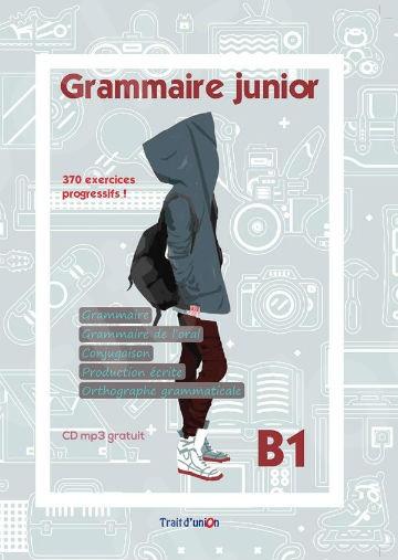 Grammaire junior B1 (Methode) - Εκδότης : TRAIT D UNION