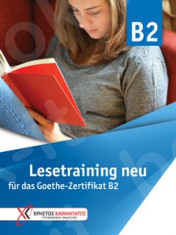 Lesetraining B2 neu für das Goethe-Zertifikat B2 (Βιβλίο Μαθητή)