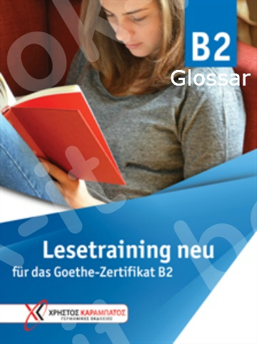 Lesetraining B2  neu für das Goethe-Zertifikat B2 - Glossar (Γλωσσάριο)