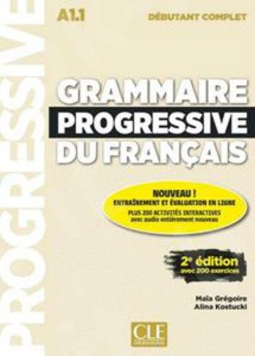 Grammaire progressive du francais débutant Complet A1.1(+200 EXERCICES+CD) 2nd Edition