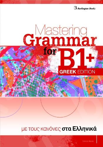 Mastering Grammar for B1+(Greek Edition) - Student's Book (Βιβλίο Μαθητή Ελληνική Έκδοση)