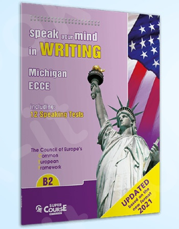 Super Course - Speak your mind in Writing B2 - Βιβλίο Μαθητή(2021 Edition)