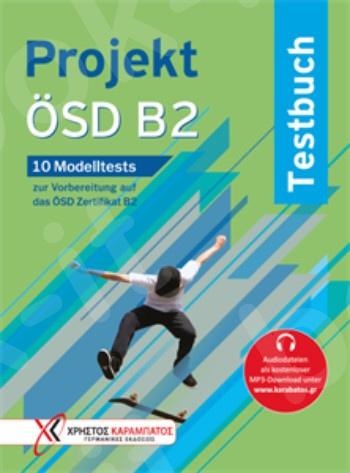 Projekt ÖSD B2 – Testbuch (Μαθητή) - Εκδόσεις Καραμπάτος