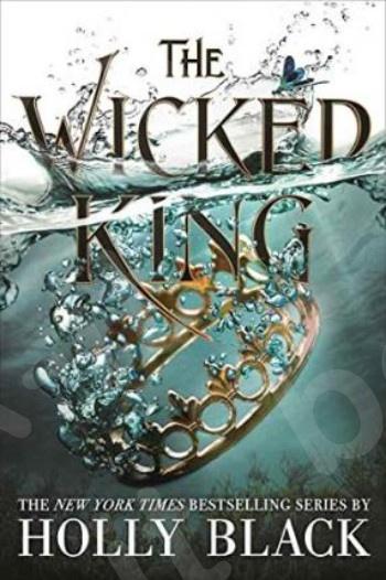 The Wicked King(The Folk of the Air 2)(Αγγλική Έκδοση) - Συγγραφέας :Holly Black
