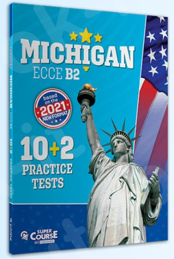 Super Course - Michigan ECCE B2 - (10 + 2 Practice Tests) 2021 - Μαθητή