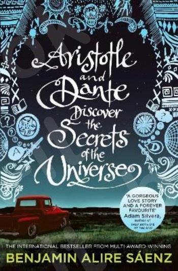 Aristotle and Dante Discover the Secrets of the Universe - Συγγραφέας : Benjamin Alire Saenz (Αγγλική Έκδοση)