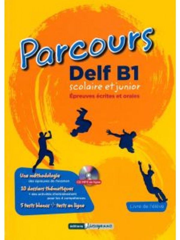 Parcours Delf B1 Scolaire et Junior - Livre de l' eleve (Μαθητή)