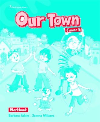 Our Town for Junior B  - Workbook (Βιβλίο Ασκήσεων)
