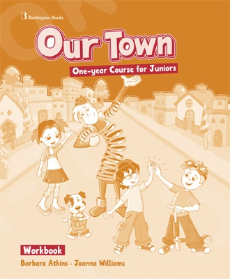 Our Town One-year Course for Juniors - Workbook (Βιβλίο Ασκήσεων)