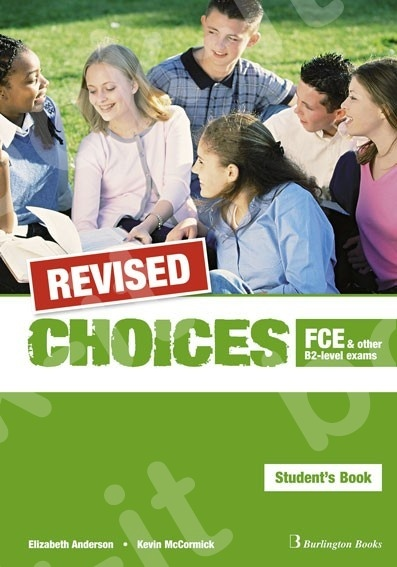 Choices for FCE & other B2-level exams - REVISED ΠΑΚΕΤΟ Όλα τα βιβλία της τάξης