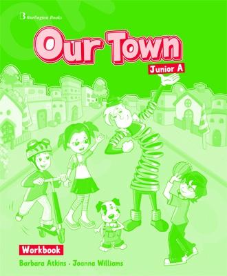 Our Town for Junior A  - Workbook (Βιβλίο Ασκήσεων)